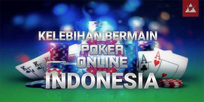 Kelebihan Bermain Poker Online Indonesia