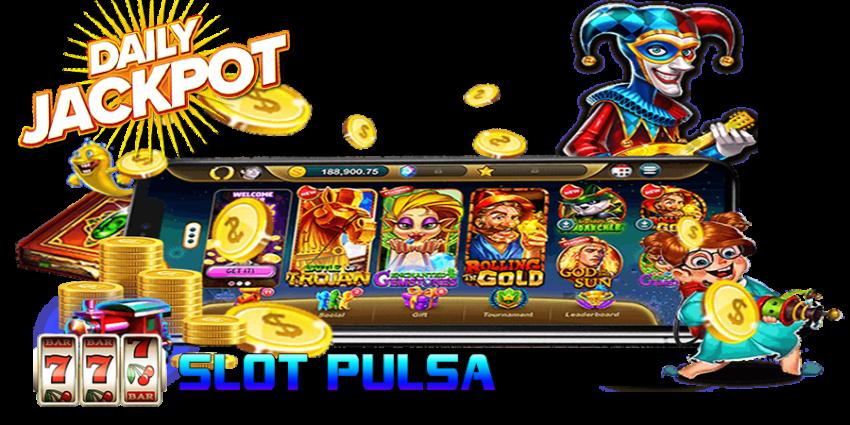 Jackpot Penting Situs Slot Pulsa Yang Mudah di Mencari