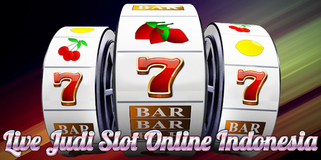 Cara Main Live Judi Slot Online Indonesia