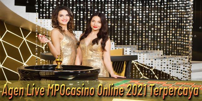 Agen Live MPOcasino Online 2021 Terpercaya